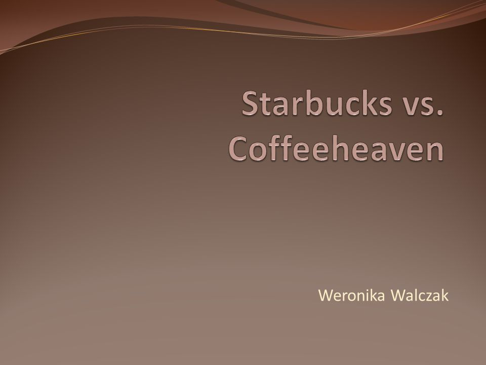 Starbucks vs. Coffeeheaven