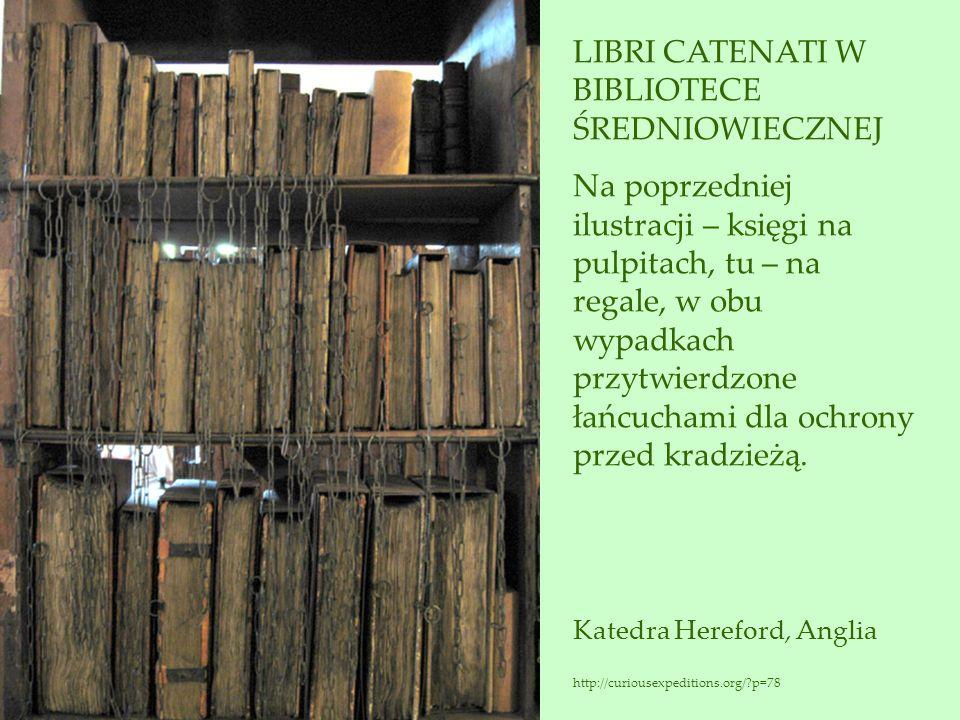 LIBRI CATENATI W BIBLIOTECE ŚREDNIOWIECZNEJ
