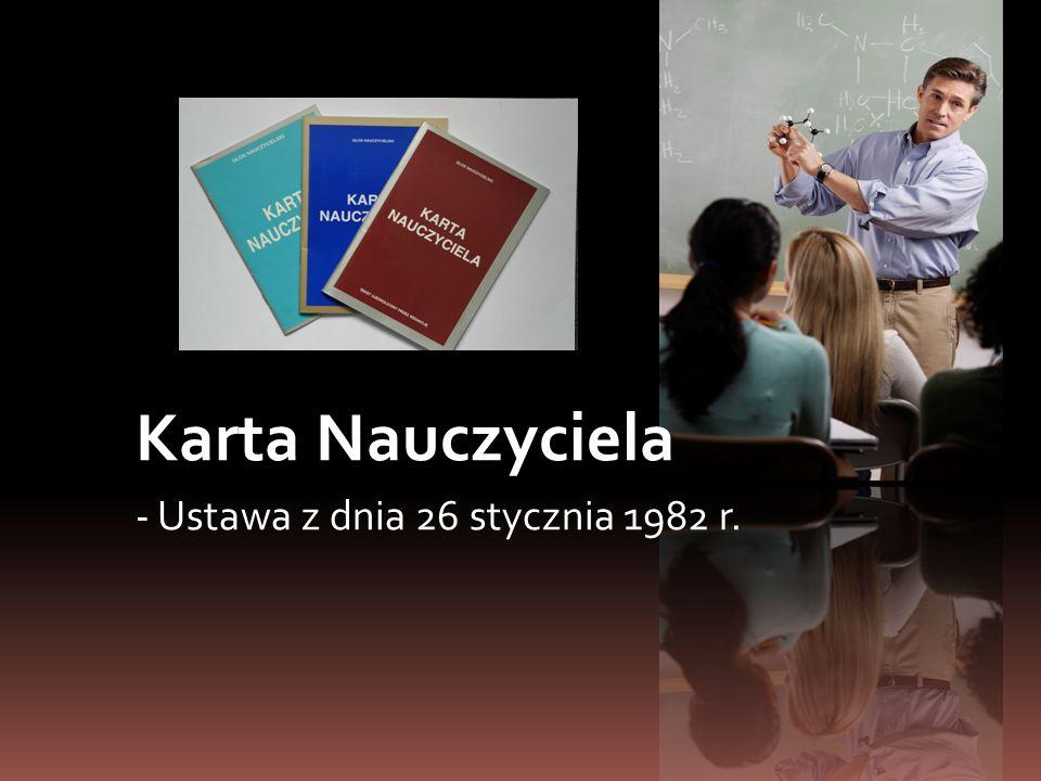 Karta Nauczyciela - Ustawa z dnia 26 stycznia 1982 r.