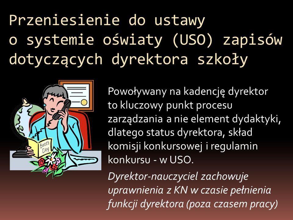 Przeniesienie do ustawy o systemie oświaty (USO) zapisów dotyczących dyrektora szkoły