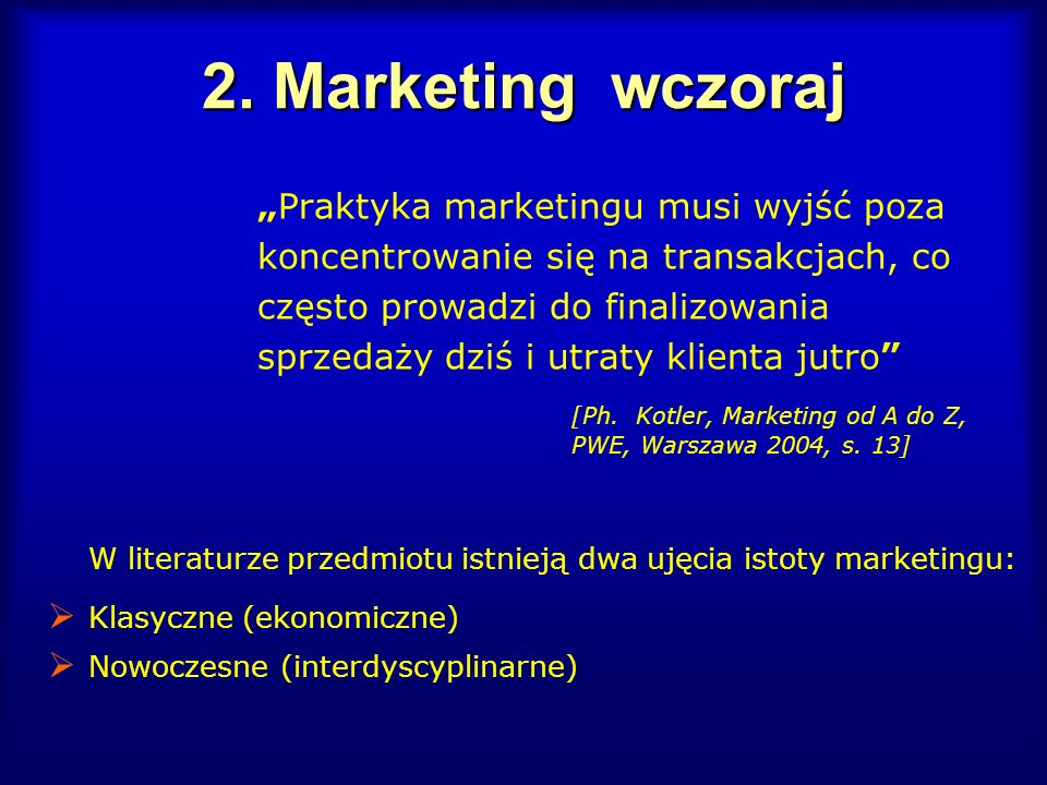 """2. Marketing wczoraj """"Praktyka marketingu musi wyjść poza"""