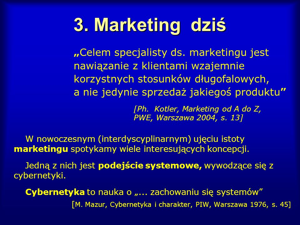 "3. Marketing dziś ""Celem specjalisty ds. marketingu jest"