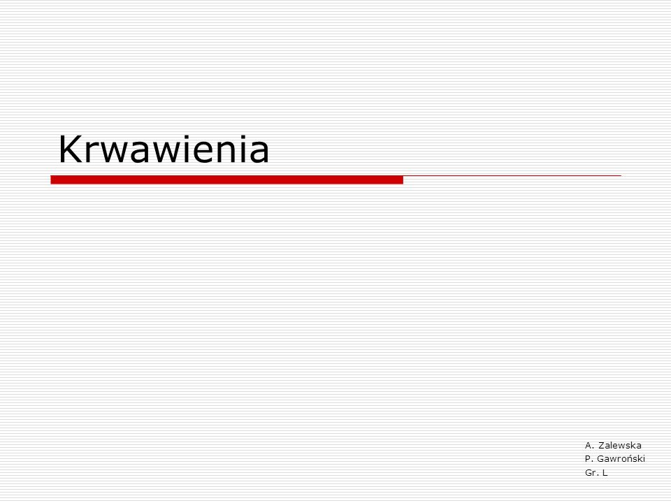 A. Zalewska P. Gawroński Gr. L