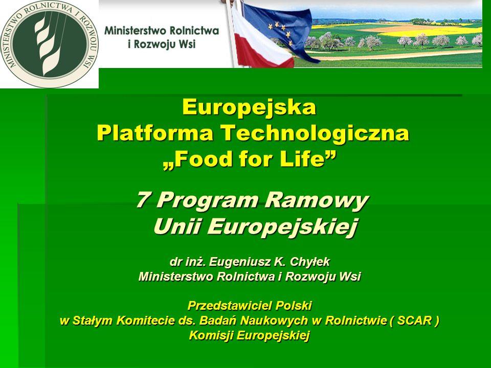"""Europejska Platforma Technologiczna """"Food for Life 7 Program Ramowy Unii Europejskiej dr inż."""