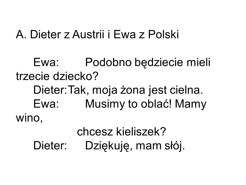 A. Dieter z Austrii i Ewa z Polski