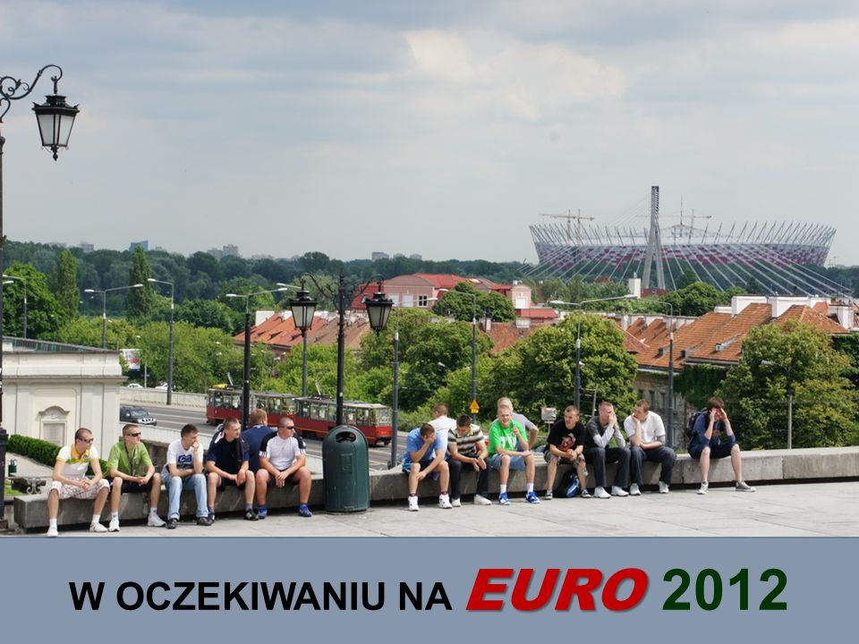 W OCZEKIWANIU NA EURO 2012