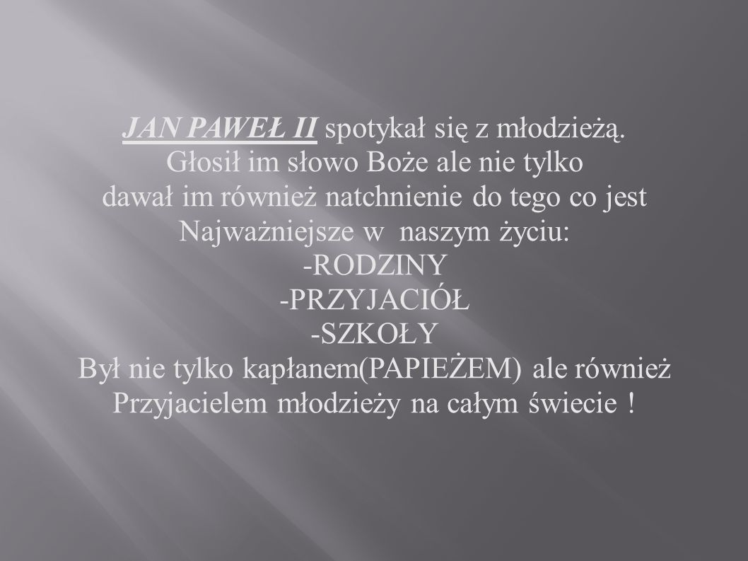 JAN PAWEŁ II spotykał się z młodzieżą.