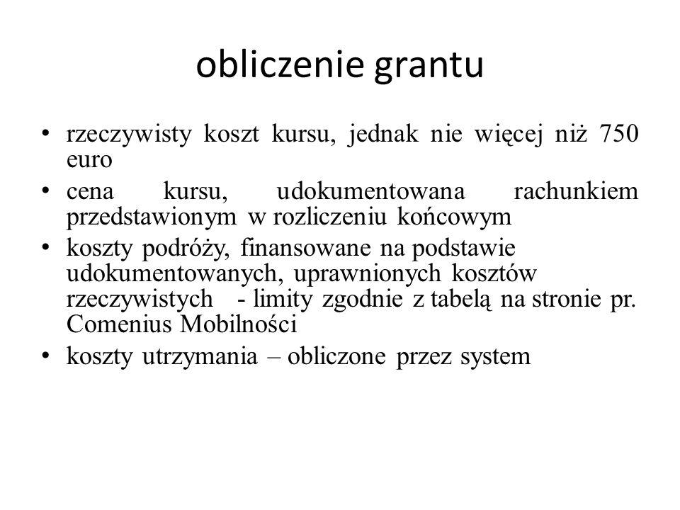 obliczenie grantu rzeczywisty koszt kursu, jednak nie więcej niż 750 euro.