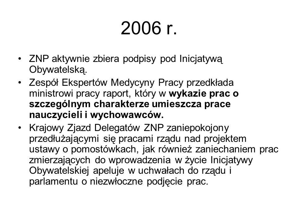 2006 r. ZNP aktywnie zbiera podpisy pod Inicjatywą Obywatelską.