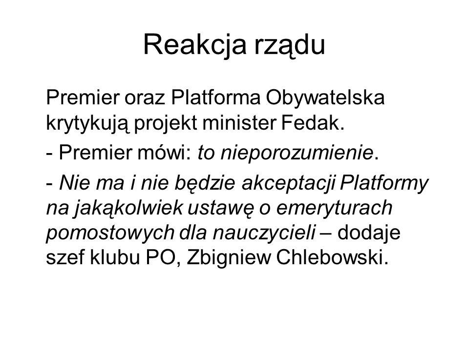 Reakcja rządu Premier oraz Platforma Obywatelska krytykują projekt minister Fedak. - Premier mówi: to nieporozumienie.