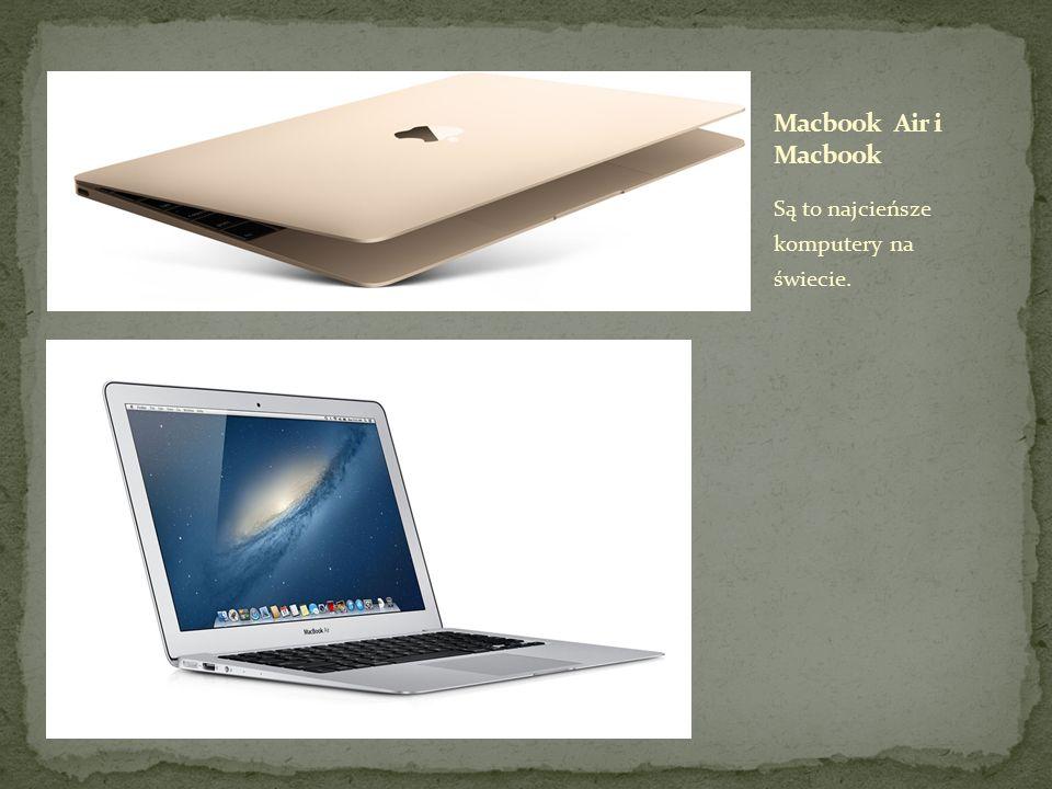 Macbook Air i Macbook Są to najcieńsze komputery na świecie.