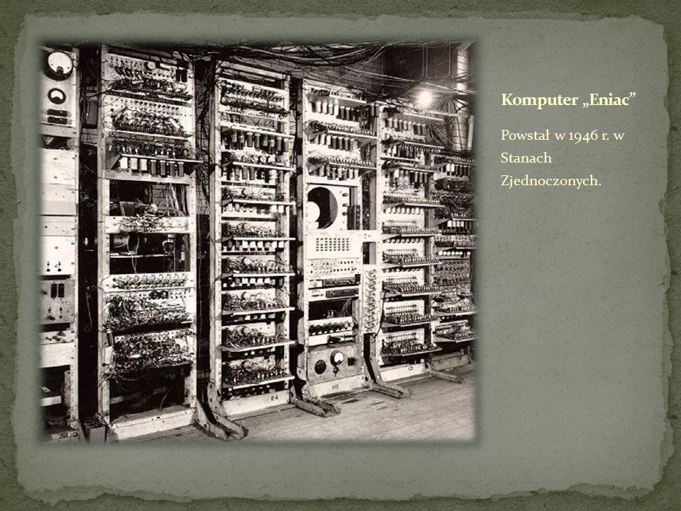 """Komputer """"Eniac Powstał w 1946 r. w Stanach Zjednoczonych."""