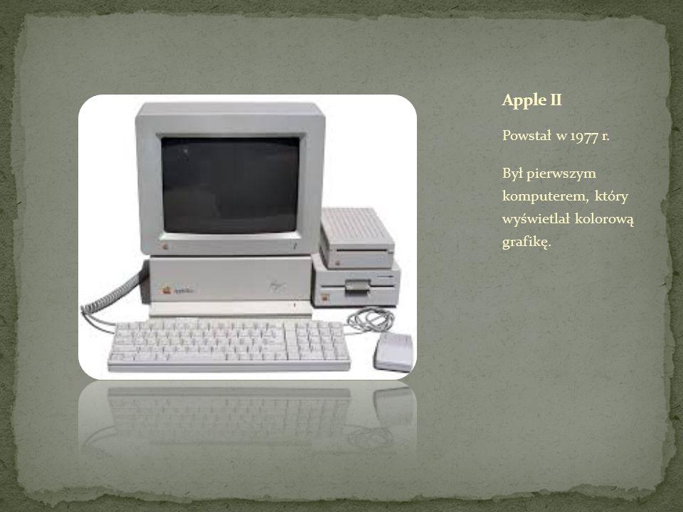 Apple II Powstał w 1977 r. Był pierwszym komputerem, który wyświetlał kolorową grafikę.