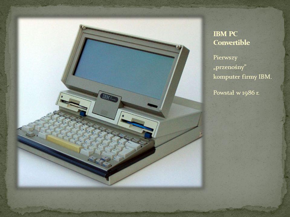 """IBM PC Convertible Pierwszy """"przenośny komputer firmy IBM."""