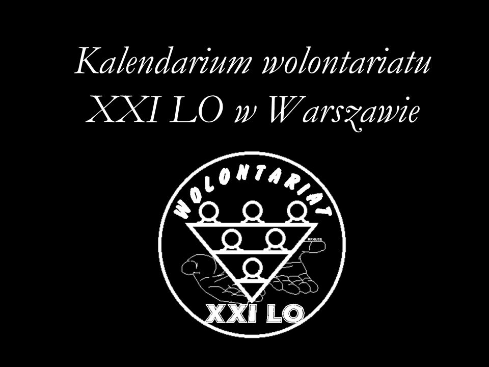 Kalendarium wolontariatu XXI LO w Warszawie