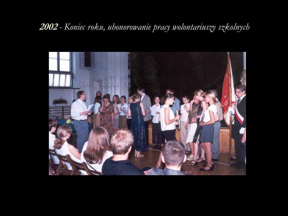 2002 - Koniec roku, uhonorowanie pracy wolontariuszy szkolnych