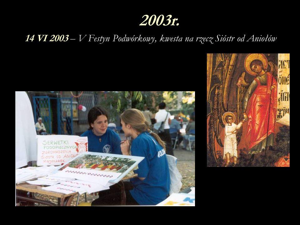 14 VI 2003 – V Festyn Podwórkowy, kwesta na rzecz Sióstr od Aniołów