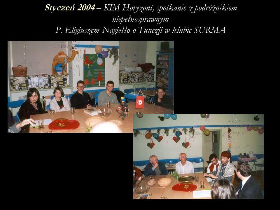 Styczeń 2004 – KIM Horyzont, spotkanie z podróżnikiem niepełnosprawnym P.