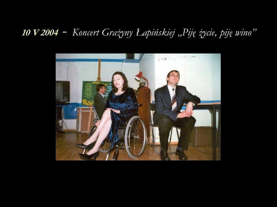 """10 V 2004 - Koncert Grażyny Łapińskiej """"Piję życie, piję wino"""