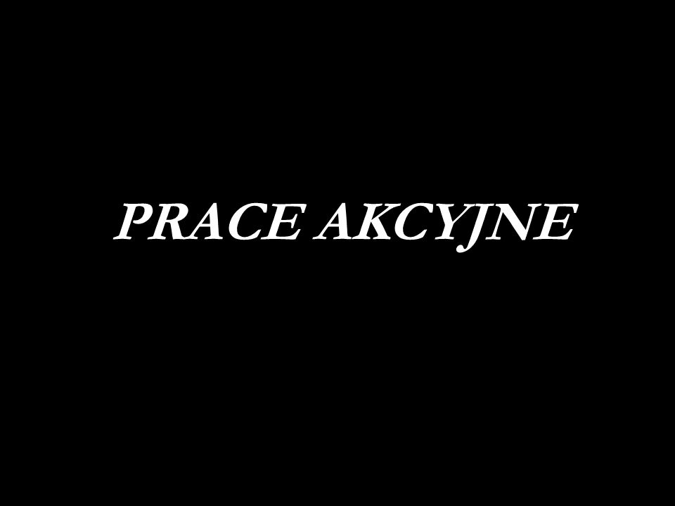 PRACE AKCYJNE