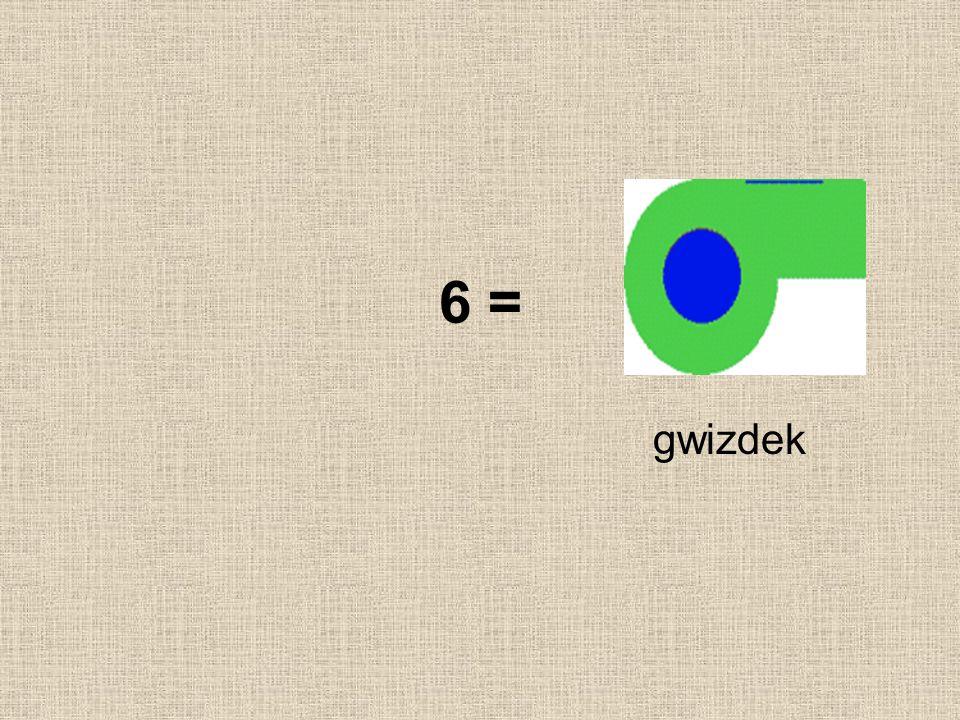 6 = gwizdek