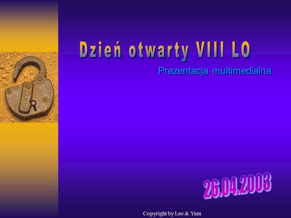Dzień otwarty VIII LO 26.04.2003 Prezentacja multimedialna