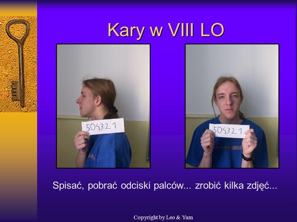 Kary w VIII LO Spisać, pobrać odciski palców... zrobić kilka zdjęć...