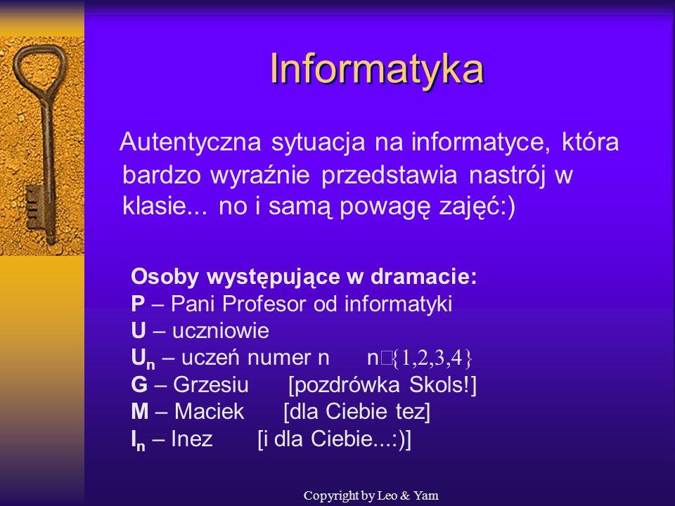 Informatyka Autentyczna sytuacja na informatyce, która bardzo wyraźnie przedstawia nastrój w klasie... no i samą powagę zajęć:)