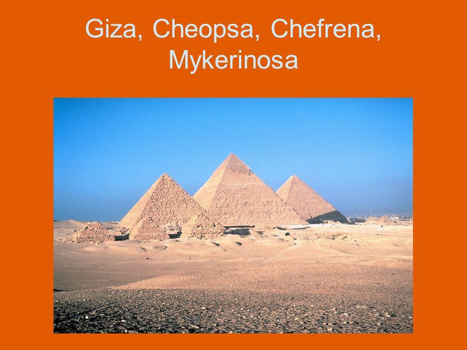 Giza, Cheopsa, Chefrena, Mykerinosa