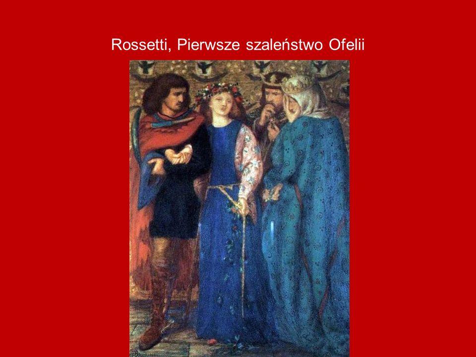 Rossetti, Pierwsze szaleństwo Ofelii