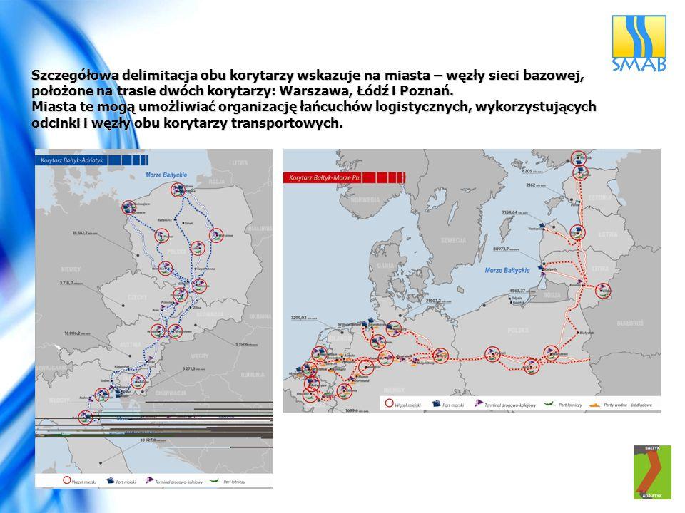 Szczegółowa delimitacja obu korytarzy wskazuje na miasta – węzły sieci bazowej, położone na trasie dwóch korytarzy: Warszawa, Łódź i Poznań.