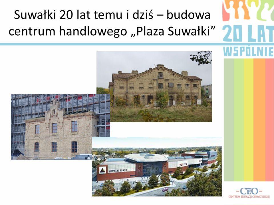 """Suwałki 20 lat temu i dziś – budowa centrum handlowego """"Plaza Suwałki"""