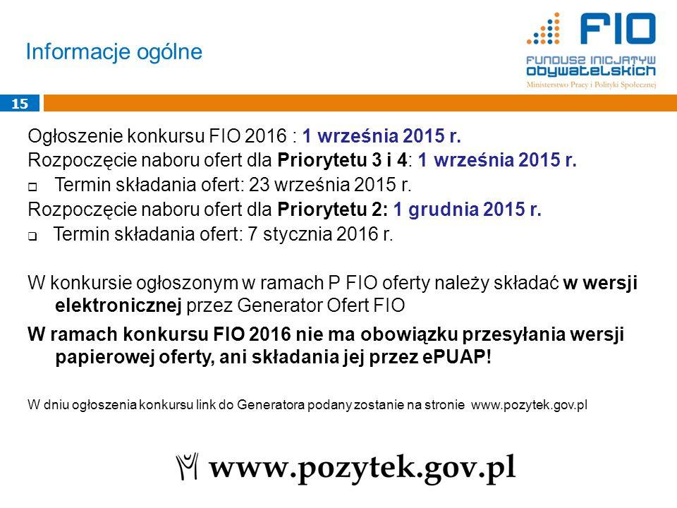 Informacje ogólne Ogłoszenie konkursu FIO 2016 : 1 września 2015 r.