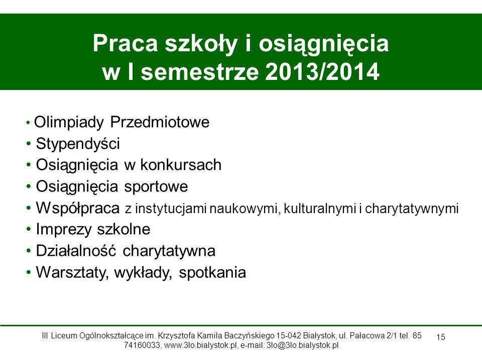 Praca szkoły i osiągnięcia w I semestrze 2013/2014