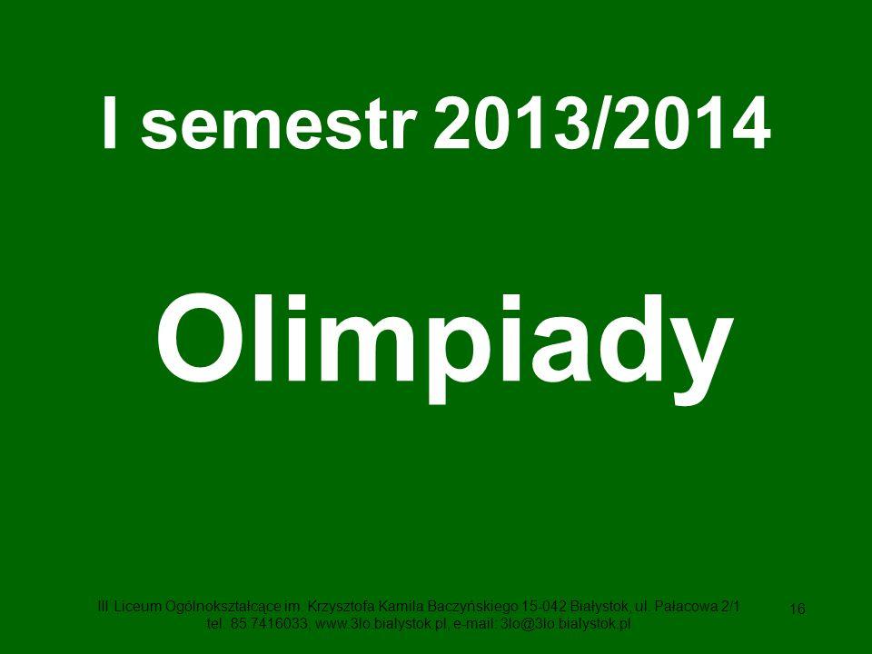 I semestr 2013/2014 Olimpiady.