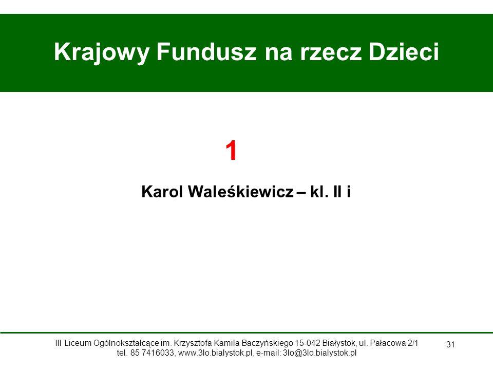 Krajowy Fundusz na rzecz Dzieci Karol Waleśkiewicz – kl. II i
