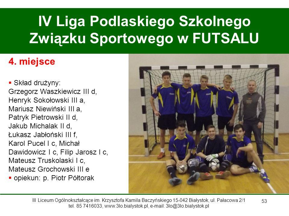 IV Liga Podlaskiego Szkolnego Związku Sportowego w FUTSALU