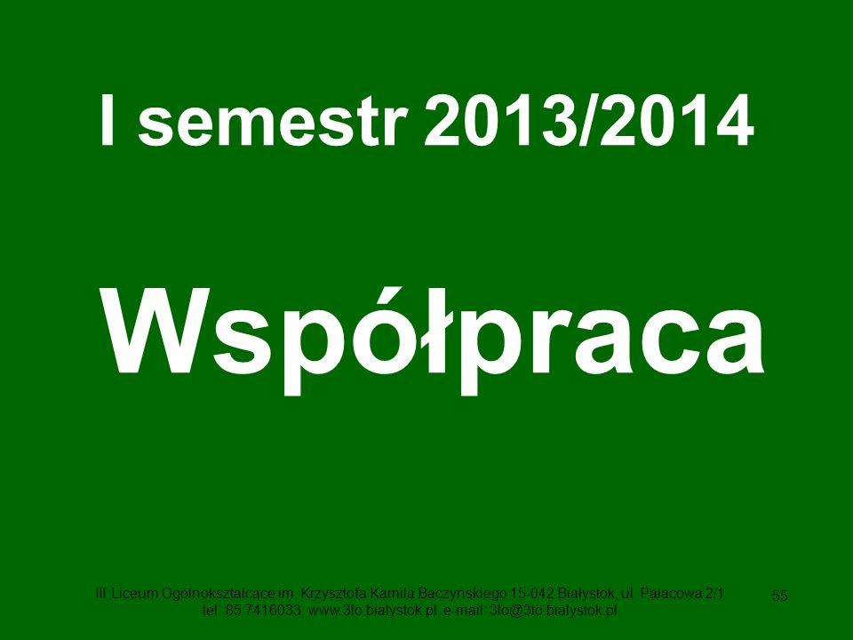 I semestr 2013/2014 Współpraca.