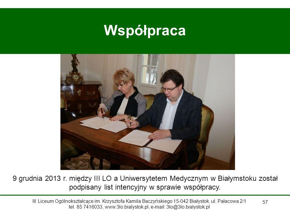 Współpraca 9 grudnia 2013 r. między III LO a Uniwersytetem Medycznym w Białymstoku został podpisany list intencyjny w sprawie współpracy.