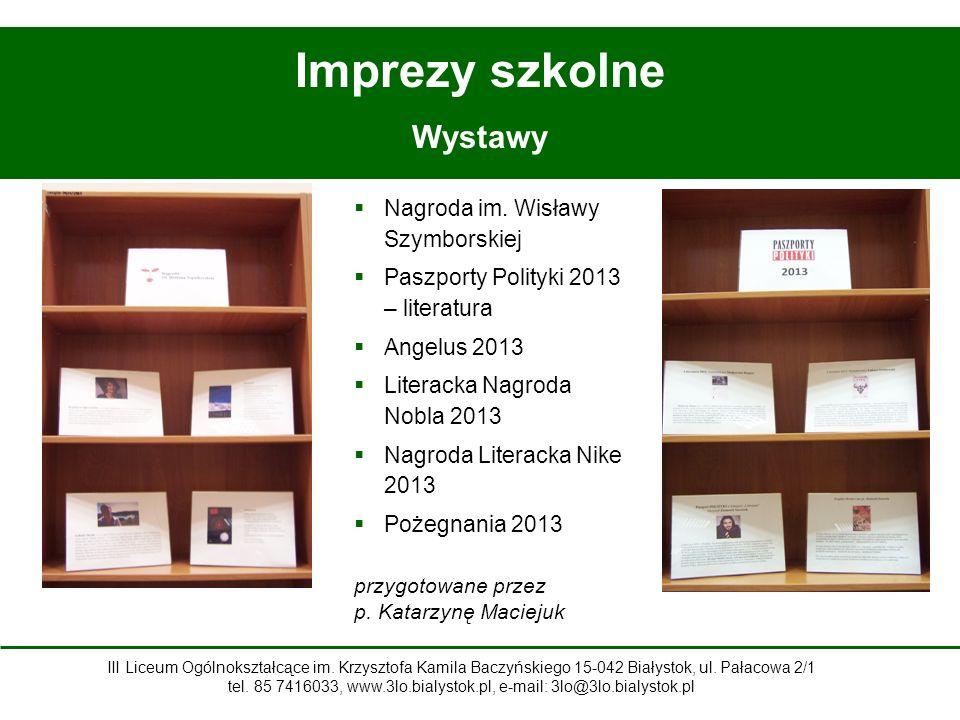 Imprezy szkolne Wystawy Nagroda im. Wisławy Szymborskiej
