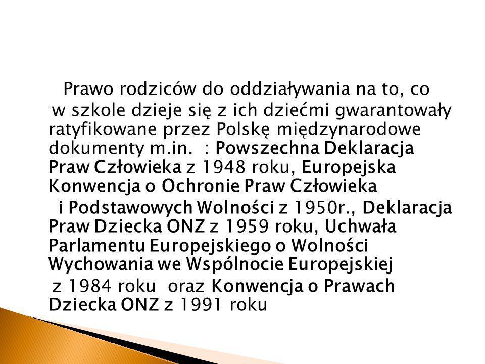 Prawo rodziców do oddziaływania na to, co w szkole dzieje się z ich dziećmi gwarantowały ratyfikowane przez Polskę międzynarodowe dokumenty m.in.