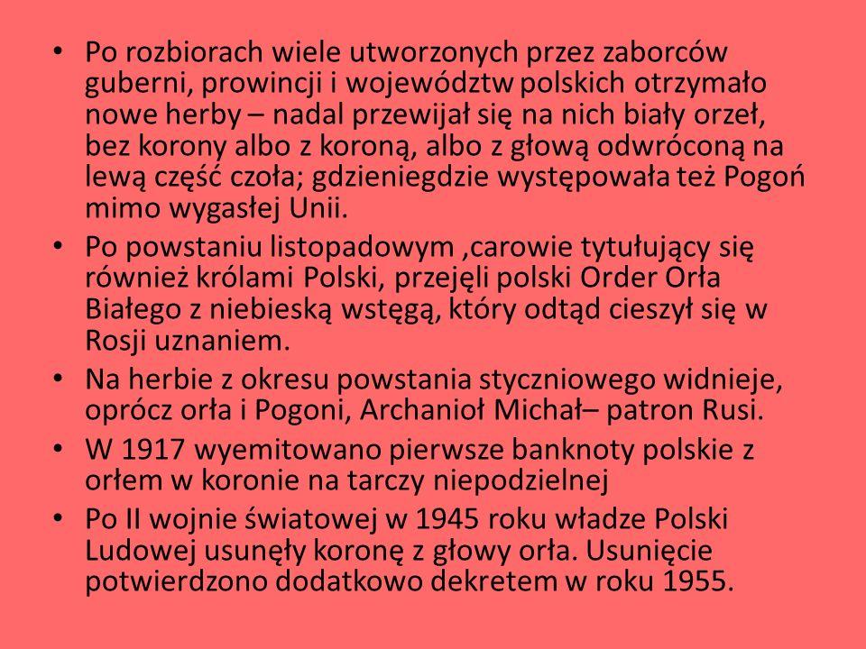 Po rozbiorach wiele utworzonych przez zaborców guberni, prowincji i województw polskich otrzymało nowe herby – nadal przewijał się na nich biały orzeł, bez korony albo z koroną, albo z głową odwróconą na lewą część czoła; gdzieniegdzie występowała też Pogoń mimo wygasłej Unii.