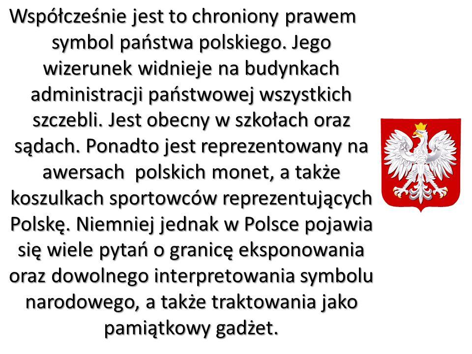 Współcześnie jest to chroniony prawem symbol państwa polskiego