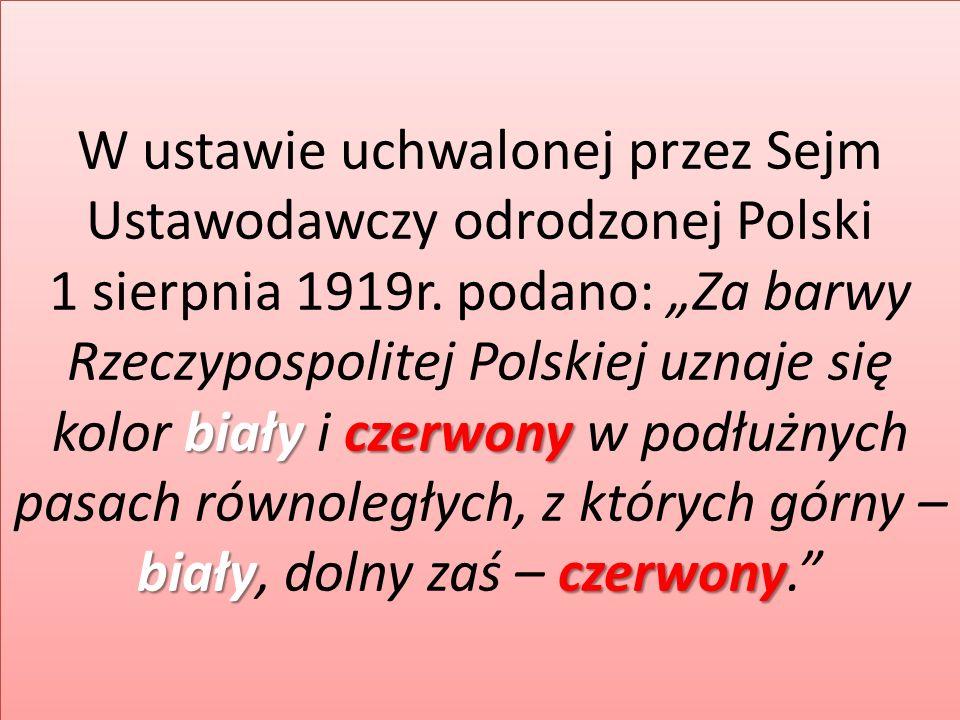 W ustawie uchwalonej przez Sejm Ustawodawczy odrodzonej Polski 1 sierpnia 1919r.