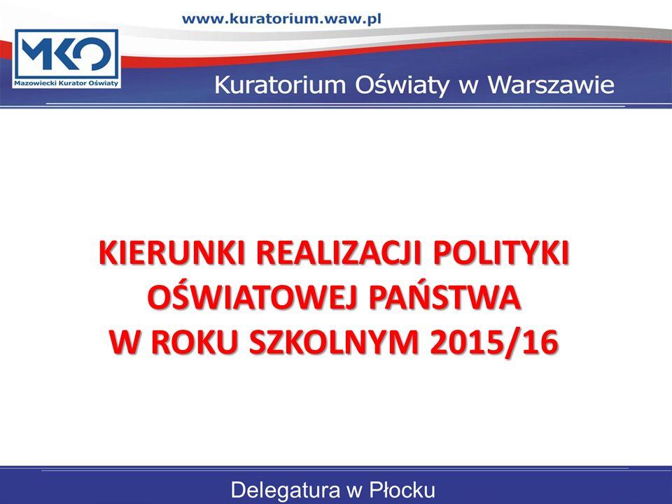 KIERUNKI REALIZACJI POLITYKI OŚWIATOWEJ PAŃSTWA W ROKU SZKOLNYM 2015/16