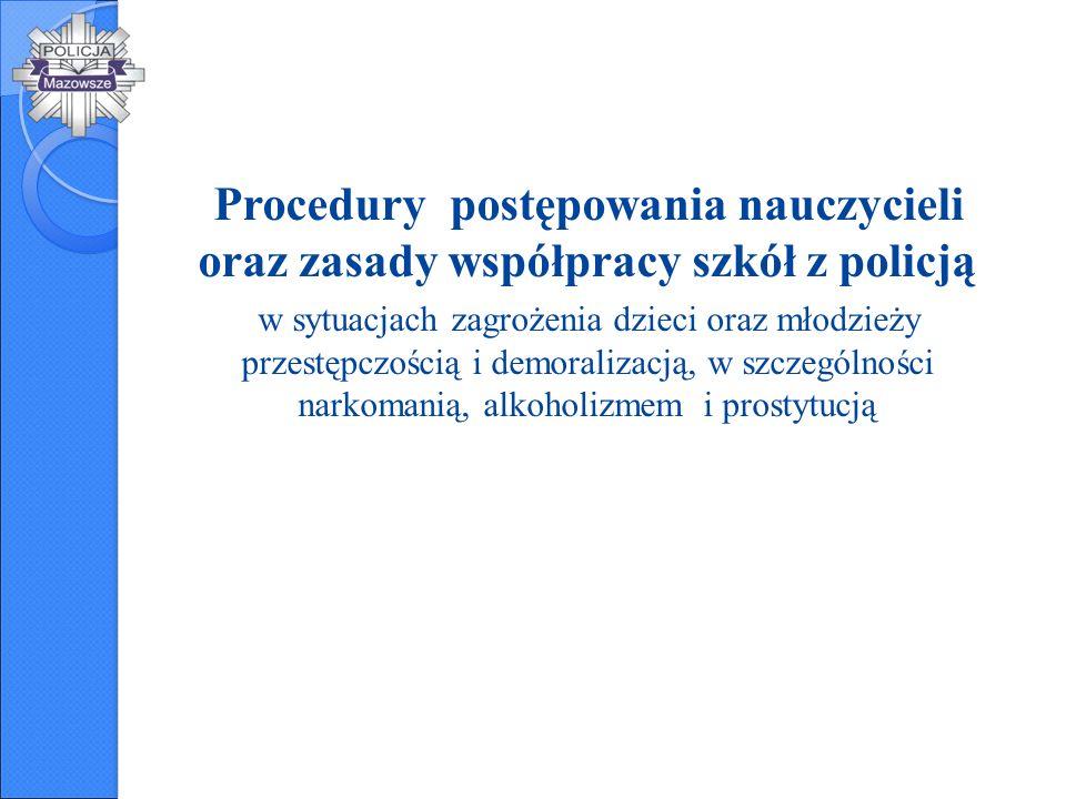 Procedury postępowania nauczycieli oraz zasady współpracy szkół z policją