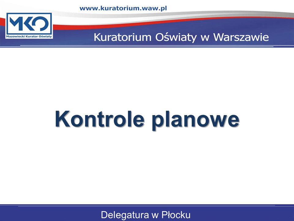 Kontrole planowe Delegatura w Płocku