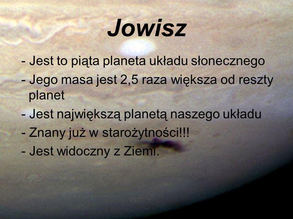 Jowisz - Jest to piąta planeta układu słonecznego
