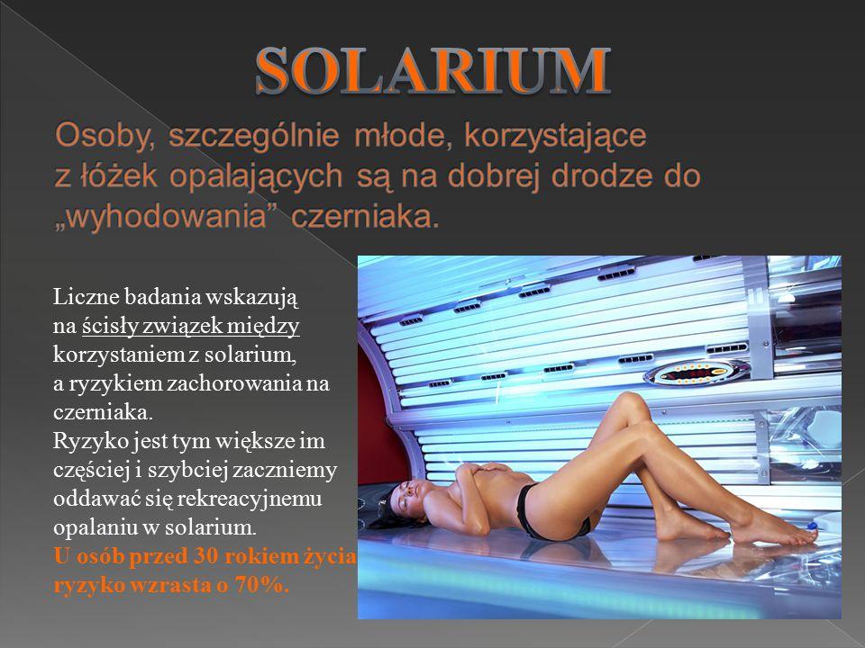 """SOLARIUM Osoby, szczególnie młode, korzystające z łóżek opalających są na dobrej drodze do """"wyhodowania czerniaka."""