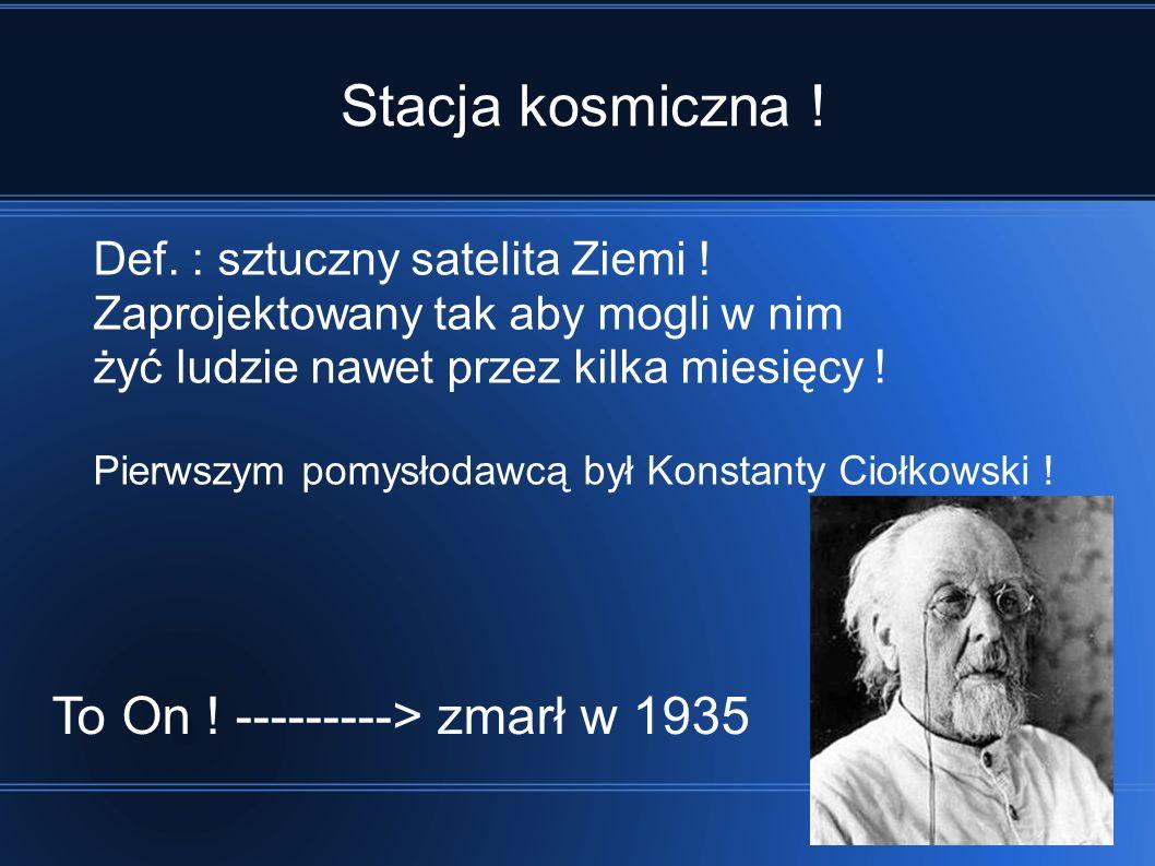 Stacja kosmiczna ! To On ! ---------> zmarł w 1935